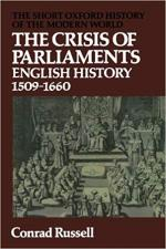 The Crisis Of Parliaments: English History, 1509-1660