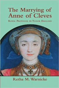 The Marrying of Anne of Cleves: Royal Protocol in Tudor England