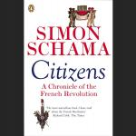 Citizens: A Chronicle of the French Revolution, Simon Schama