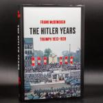 The Hitler Years: Triumph, 1933-1939, Frank McDonough