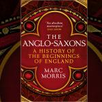The Anglo-Saxons, Marc Morris