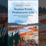 Scenes from Prehistoric Life, Francis Pryor